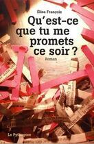 Couverture du livre « Qu'est-ce que tu me promets ce soir ? » de Elisa Francois aux éditions Le Pythagore