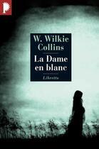Couverture du livre « La dame en blanc » de Wilkie Collins aux éditions Libretto