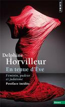 Couverture du livre « En tenue d'Eve ; féminin, pudeur et judaïsme » de Delphine Horvilleur aux éditions Points