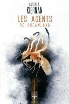 Couverture du livre « Les agents de Dreamland » de Caitlin Kiernan aux éditions Le Belial