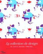 Couverture du livre « Collection design du centre georges pompidou (+1cd) (la) » de Martine Moinot aux éditions Centre Pompidou