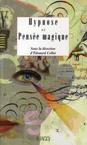 Couverture du livre « Hypnose et pensée magique » de Edouard Collot aux éditions Imago