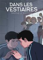 Couverture du livre « Dans les vestiaires » de Timothe Le Boucher aux éditions La Boite A Bulles