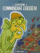 Couverture du livre « Le fantôme du commandant Cousteau » de Isa aux éditions Fluide Glacial