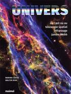 Couverture du livre « Univers ; de l'oeil nu au téléscope spatial infrarouge James-Webb » de Walter Riva et Marina Costa aux éditions Nuinui