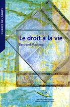 Couverture du livre « Le droit à la vie » de Mathieu Bertrand aux éditions Conseil De L'europe