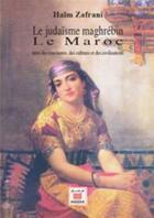 Couverture du livre « Le judaïsme maghrébin » de Haim Zafrani aux éditions Marsam