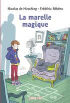 Couverture du livre « La marelle magique - n 91 » de Frederic Rebena et Nicolas De Hirsching aux éditions Bayard Jeunesse