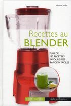 Couverture du livre « Recettes au Blender » de Noemie Andre aux éditions Larousse