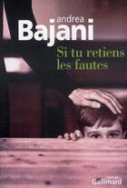 Couverture du livre « Si tu retiens les fautes » de Andrea Bajani aux éditions Gallimard