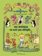 Couverture du livre « Les animaux ne sont pas obligés » de Charles Dutertre et Mathias De Breyne aux éditions Magnard