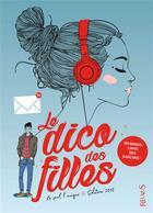Couverture du livre « Le dico des filles (édition 2018) » de Dominique Alice Rouyer et Jean-Francois Patarin et Zelda Zonk aux éditions Fleurus
