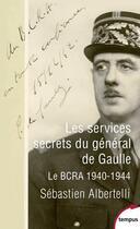 Couverture du livre « Les services secrets du génerél de Gaulle » de Sebastien Albertelli aux éditions Tempus/perrin
