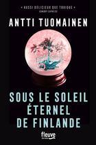 Couverture du livre « Sous le soleil éternel de Finlande » de Antti Tuomainen aux éditions Fleuve Noir