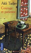 Couverture du livre « Courage et patience » de Akli Tadjer aux éditions Pocket