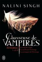 Couverture du livre « Chasseuse de vampires ; INTEGRALE T.1 A T.3 » de Nalini Singh aux éditions J'ai Lu