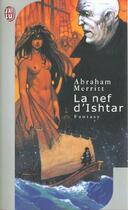 Couverture du livre « La nef d'ishtar » de Abraham Merritt aux éditions J'ai Lu