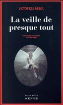 Couverture du livre « La veille de presque tout » de Victor Del Arbol aux éditions Actes Sud