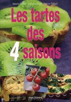 Couverture du livre « Les tartes des 4 saisons » de Thibault et Duhaut et Oudot aux éditions Anagramme