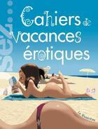Couverture du livre « Osez ; Cahiers De Vacances Erotiques » de Marc Dannam aux éditions La Musardine