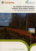 Couverture du livre « Les chantiers d'infrastructures routières et les milieux naturels ; prise en compte des habitats et des espèces » de Cerema aux éditions Cerema
