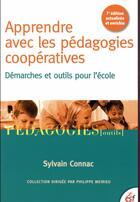 Couverture du livre « Apprendre avec les pédagogies coopératives ; démarches et outils pour l'école » de Sylvain Connac aux éditions Esf