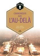 Couverture du livre « Communiquer avec l'au-delà ; esprit, médiums, élévation spirituelle » de Alain Dufour aux éditions De Vecchi