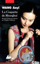 Couverture du livre « La coquette de Shanghai » de Wang/Anyi aux éditions Picquier