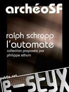Couverture du livre « L'automate » de Ralph Schropp aux éditions Publie.net
