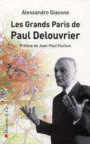 Couverture du livre « Les grands Paris de Paul Delouvrier » de Alessandro Giacone aux éditions Descartes & Cie