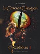 Couverture du livre « Le cercle du dragon t.1 ; Excalibur » de Alan Simon aux éditions Pascal Petiot