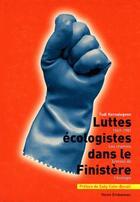 Couverture du livre « Luttes écologistes dans le Finistère 1967-1981 ; les chemins bretons de l'écologie » de Tudi Kernaleguenn aux éditions Yoran Embanner