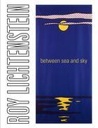 Couverture du livre « Roy Lichtenstein ; between sea and sky » de Jack Cowart aux éditions Officina
