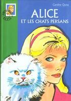 Couverture du livre « Alice et les chats persans » de Quine C aux éditions Hachette Jeunesse