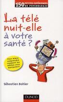 Couverture du livre « La télé nuit-elle à votre santé ? (2e édition) » de Sebastien Bohler aux éditions Dunod