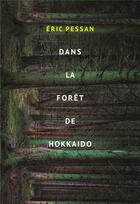 Couverture du livre « Dans la forêt de Hokkaïdo » de Eric Pessan aux éditions Ecole Des Loisirs