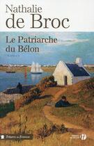 Couverture du livre « Le patriarche du Bélon » de Nathalie De Broc aux éditions Presses De La Cite
