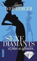 Couverture du livre « Sexe, diamants et plus si affinités... » de Lauren Weisberger aux éditions Pocket