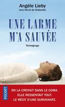 Couverture du livre « Une larme m'a sauvée » de Angele Lieby aux éditions Pocket