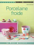Couverture du livre « Porcelaine froide » de Odile Bailloeul aux éditions Le Temps Apprivoise