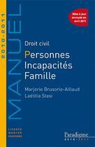 Couverture du livre « Droit civil ; personnes, incapacités, famille (édition 2010/2011) » de Laetitia Stasi et Marjorie Brusorio Aillaud aux éditions Paradigme Cpu