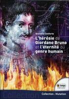 Couverture du livre « L'hérésie de Giordano Bruno et l'éternité du genre humain » de Giuliana Conforto aux éditions Temps Present