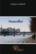 Couverture du livre « Nouvelles » de Gladys Gaillard aux éditions Edilivre-aparis