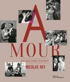 Couverture du livre « Amour ; les plus belles histoires » de Nicolas Rey aux éditions La Martiniere