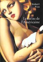 Couverture du livre « Seins De L'Americaine (Les) » de Robert Pico aux éditions Arlea
