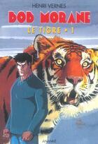 Couverture du livre « Bob Morane ; le tigre t.1 » de Henri Vernes aux éditions Ananke