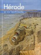 Couverture du livre « Hérode le roi architecte » de Jean-Michel Roddaz et Jean-Claude Golvin aux éditions Errance