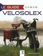 Couverture du livre « Le guide du Vélosolex (4e édition) » de Sylvie Meneret et Franck Meneret aux éditions Etai
