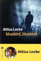 Couverture du livre « Bluebird, bluebird » de Attica Locke aux éditions Liana Levi
