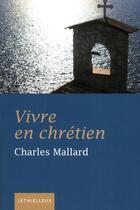 Couverture du livre « Vivre en chrétien » de Charles Mallard aux éditions Lethielleux